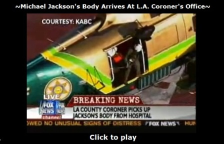 Michael Jackson's body arrived at coroners office.